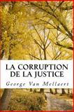 La Corruption de la Justice, George Van Mellaert, 1482364727