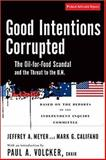 Good Intentions Corrupted, Jeffrey A. Meyer and Mark G. Califano, 1586484729