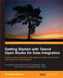 Getting Started with Talend Open Studio for Data Integration, Jonathan Bowen, 1849514720