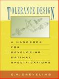 Tolerance Design : A Handbook for Developing Optimal Specifications, Creveling, C. M., 0201634732