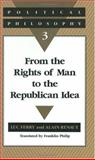 Political Philosophy 3 : From the Rights of Man to the Republican Idea, Ferry, Luc and Renaut, Alain, 0226244733