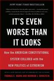 It's Even Worse Than It Looks, Thomas E. Mann and Norman J. Ornstein, 0465074731