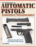 The Gun Digest Book of Automatic Pistols, J. B. Wood, 0896894738