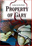 Property of Gary : A Play by Jim Braly, Braly, Jim, 0983774730