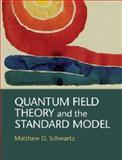 Quantum Field Theory and the Standard Model, Schwartz, Matthew D., 1107034736