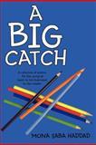 A Big Catch, Mona Saba Haddad, 1463444737