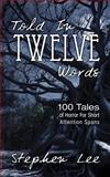 Told in Twelve Words, Stephen Lee, 1494754738