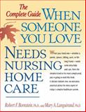 When Someone You Love Needs Nursing Home Care, Robert Bornstein and Mary Laguirand, 1557044732