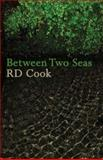 Between Two Seas, Cook, R. D., 1854114735