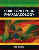 Core Concepts in Pharmacology, Adams, Michael Patrick and Holland, Leland Norman, 0131714732