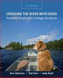 Crossing the River with Dogs : Problem Solving for College Students, Johnson, Ken and Herr, Ted, 0470464739