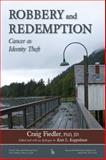 Robbery and Redemption : Cancer As Identity Theft, Fiedler, Craig, 0895034735
