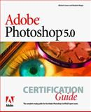 Adobe Photoshop 5.0 Certification Guide, Bulger, Elizabeth and Lennox, Michael, 1568304730