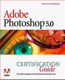 Adobe Photoshop 5.0 Certification Guide, Bulger, Elizabeth and Lennox, Michael, 1568304730