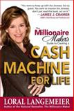 The Millionaire Maker's Guide to Creating a Cash Machine for Life, Langemeier, Loral, 0071484736