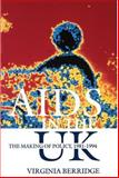 AIDS in the UK : The Making of Policy, 1981-1994, Berridge, Virginia, 0198204736