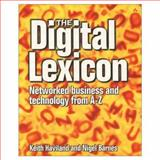 The Digital Lexicon : Networked Business from A-Z, Barnes, Nigel and Haviland, 0201784734