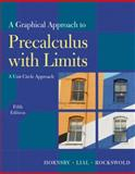 Graphical Approach to Precalculus with Limits : A Unit Circle Approach, Hornsby, John S. and Lial, Margaret L., 0321644735