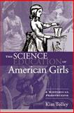 The Science Education of American Girls, Kimberly Tolley, 0415934737