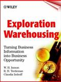 Exploration Warehousing : Turning Business Information into Business Opportunity, Inmon, W. H. and Terdeman, R. H., 0471374733