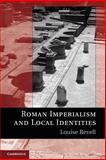 Roman Imperialism and Local Identities, Revell, Louise, 0521174732