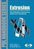 Extrusion : The Definitive Processing Guide and Handbook, Mount, Eldridge M., III and Wagner, John R., Jr., 0815514735