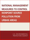 National Management Measures to Control Nonpoint Source Pollution from Urban Areas, U.S. Environmental Protection Agency, 0865874735