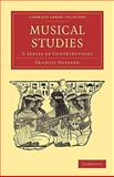 Musical Studies : A Series of Contributions, Hueffer, Francis, 1108004733