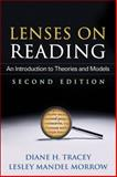 Lenses on Reading : An Introduction to Theories and Models, Tracey, Diane H. and Morrow, Lesley Mandel, 1462504736