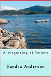 A Disguising of Tailors, Sandra Anderson, 1475234732