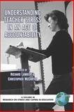 Understanding Teacher Stress in an Age of Accountability, Lambert, Richard G. and McCarthy, Christopher J., 1593114737