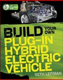 Build Your Own Plug-In Hybrid Electric Vehicle, Leitman, Seth, 0071614737