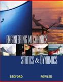 Engineering Mechanics : Statics and Dynamics, Bedford, Anthony and Fowler, Wallace T., 0130324736