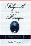 Polymath of the Baroque : Agostino Steffani and His Music, Timms, Colin, 0195154738