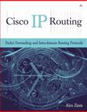 Cisco IP Routing : Packet Forwarding and Intra-Domain Routing Protocols, Zinin, Alex, 0201604736