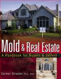 Mold and Real Estate : A Handbook for Buyers and Sellers, Streater, Carmel, 0324224737