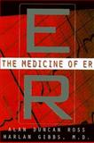The Medicine of ER, Alan D. Ross and Harlan Gibbs, 0465044735