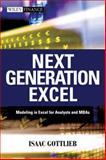 Next Generation Excel : Modeling in Excel for Analysts and MBAs, Gottlieb, Isaac, 0470824735