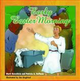 Early Easter Morning, Marti Beuschlein and Patricia A. Hoffman, 0570054737