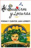 De Suspiros y Locuras, Juan Lopresti, 0615384730