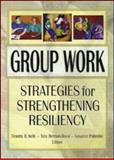Group Work : Strategies for Strengthening Resiliency, , 0789014734