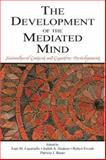 Development of the Mediated Mind 9780805844733