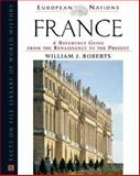 France : A Reference Guide from the Renaissance to the Present, Roberts, William J., 0816044732