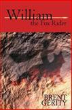 William the Fox Rider, Brent Gerity, 1482084732