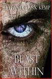 Beast Within, Tyffani Clark Kemp, 1482774739