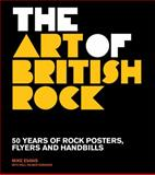 The Art of British Rock, Mike Evans and Paul Palmer-Edwards, 0711234736