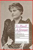 To Myself a Stranger : A Biography of Rose Hawthorne Lathrop, Valentini, Patricia, 0807124737