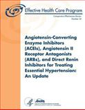Angiotensin-Converting Enzyme Inhibitors (ACEIs), Angiotensin II Receptor Antagonists (ARBs), and Direct Renin Inhibitors for Treating Essential Hypertension: an Update, U. S. Department Human Services and Agency for and Quality, 1484054733