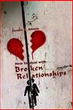 How to Deal with Broken Relationships, Dennis Adonis, 1492114731