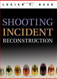 Shooting Incident Reconstruction, Haag, Lucien C., 0120884739